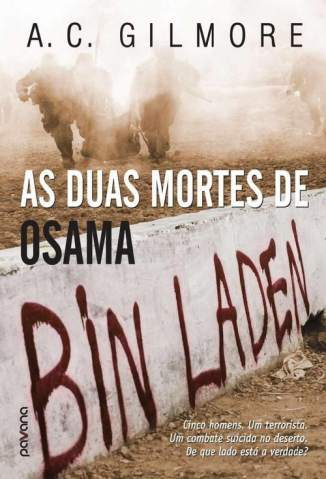 Baixar As Duas Mortes de Osama Bin Laden - A. C. Gilmore ePub PDF Mobi ou Ler Online