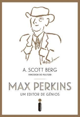 Baixar Max Perkins, um Editor de Gênios - A. Scott Berg ePub PDF Mobi ou Ler Online