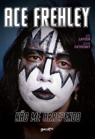 Baixar Livro Não Me Arrependo - Memórias do Rock N Roll - Ace Frehley  em ePub PDF Mobi ou Ler Online