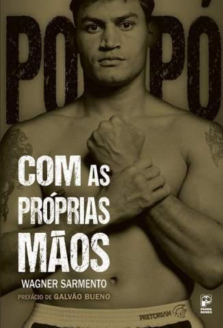 Baixar Com as Próprias Mãos - Acelino Freitas ePub PDF Mobi ou Ler Online