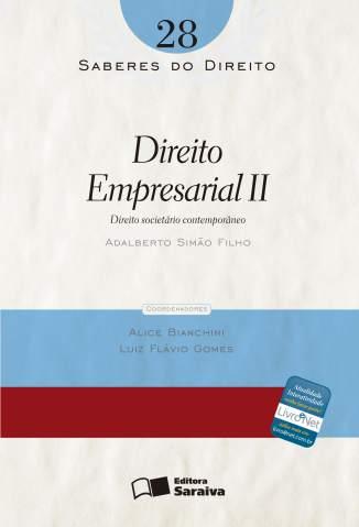 Baixar Direito Empresarial Ii - Saberes do Direito Vol. 28 - Adalberto Simão Filho ePub PDF Mobi ou Ler Online