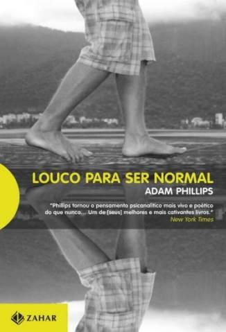 Baixar Louco para Ser Normal - Adam Phillips ePub PDF Mobi ou Ler Online