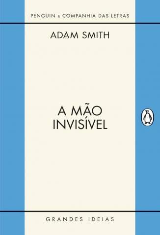 Baixar Livro A Mão Invisivel - Adam Smith em ePub PDF Mobi ou Ler Online
