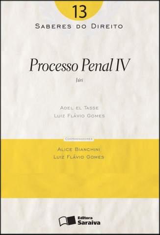 Baixar Processo Penal Iv - Saberes do Direito Vol. 13 - Adel el Tasse ePub PDF Mobi ou Ler Online