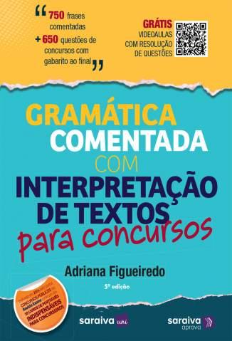 Baixar Livro Gramática Comentada Com Interpretação de Textos para Concursos - Adriana Figueiredo em ePub PDF Mobi ou Ler Online