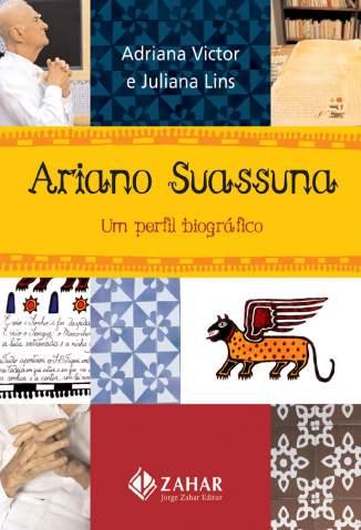 Baixar Ariano Suassuna: um Perfil Biografico - Adriana Victor ePub PDF Mobi ou Ler Online