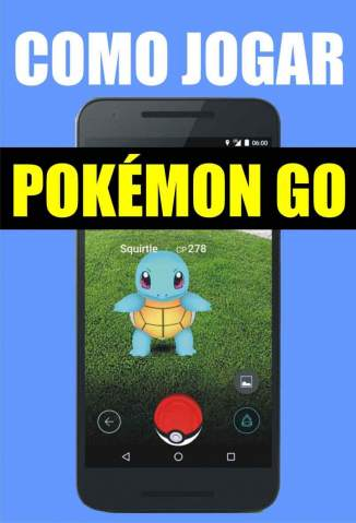 Baixar Como Jogar Pokémon Go: Guia para Iniciantes - Adriel Souza ePub PDF Mobi ou Ler Online