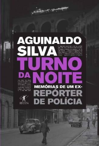 Baixar Livro Turno da Noite - Aguinaldo Silva em ePub PDF Mobi ou Ler Online