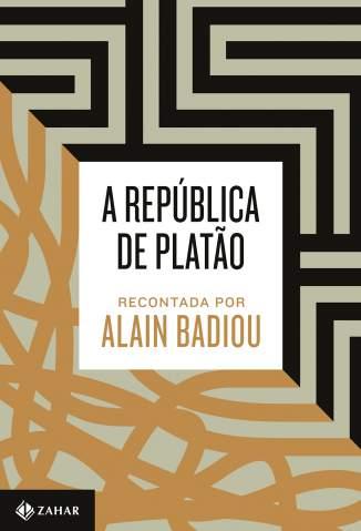 Baixar Livro A República de Platão - Recontada Por Alain Badiou - Alain Badiou  em ePub PDF Mobi ou Ler Online