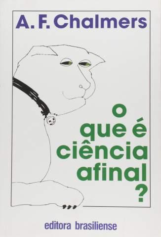 Baixar Livro O que é Ciência, Afinal? - Alan Chalmers em ePub PDF Mobi ou Ler Online