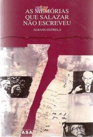 Baixar As Memórias que Salazar Não Escreveu - Albano Estrela em ePub Mobi PDF ou Ler Online