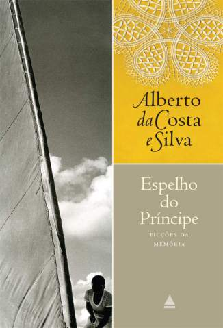 Baixar Livro Espelho do Príncipe - Alberto da Costa e Silva em ePub PDF Mobi ou Ler Online
