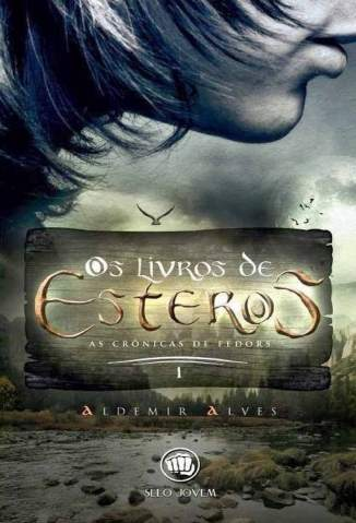 Baixar Os Livros de Esteros - As Crônicas de Fedors Vol. 1 - Aldemir Alves  ePub PDF Mobi ou Ler Online