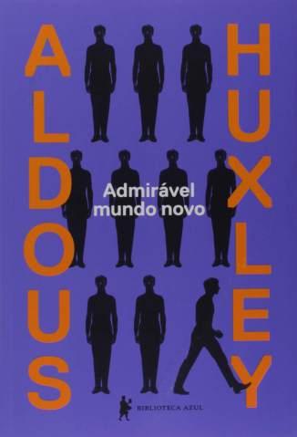 Baixar Livro Admirável Mundo Novo - Aldous Huxley em ePub PDF Mobi ou Ler Online