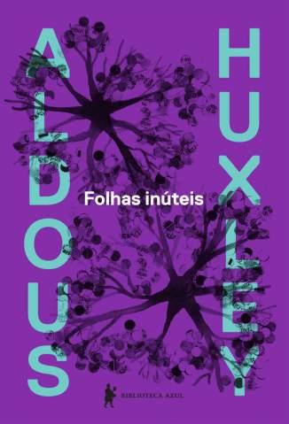 Baixar Livro Folhas Inúteis - Aldous Huxley em ePub PDF Mobi ou Ler Online