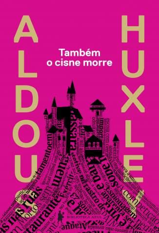 Baixar Livro Também o Cisne Morre - Aldous Huxley em ePub PDF Mobi ou Ler Online