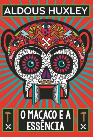 Baixar Livro O Macaco e a Essência - Aldous Huxley em ePub PDF Mobi ou Ler Online