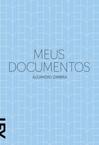 Baixar Livro Meus Documentos - Alejandro Zambra em ePub PDF Mobi ou Ler Online
