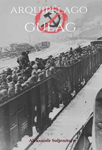 Baixar Livro Arquipélago Gulag: (Obra Completa) - Aleksandr Soljenítsin em ePub PDF Mobi ou Ler Online