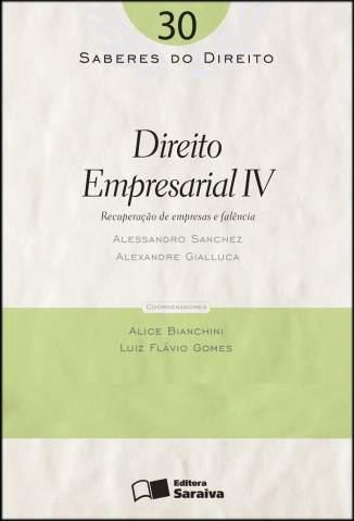 Baixar Direito Empresarial Iv - Saberes do Direito Vol. 30 - Alessandro Sanchez  ePub PDF Mobi ou Ler Online