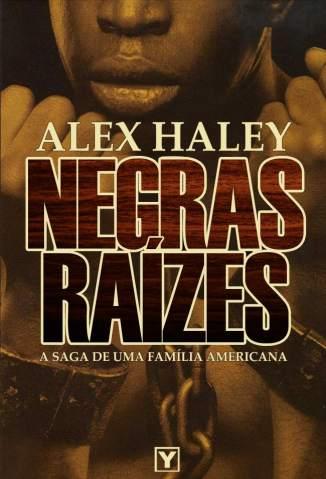 Baixar Negras Raízes - Alex Haley ePub PDF Mobi ou Ler Online
