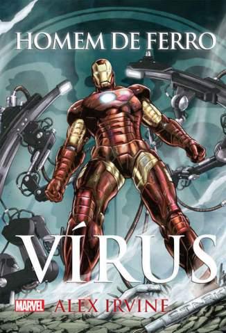 Baixar Livro Homem de Ferro: Vírus - Alex Irvine em ePub PDF Mobi ou Ler Online