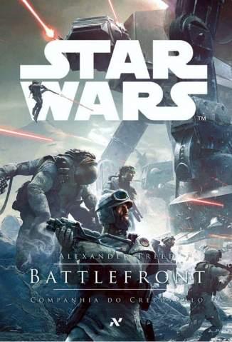 Baixar Livro Star Wars - Battlefront - Companhia do Crepúsculo - Alexander Freed em ePub PDF Mobi ou Ler Online