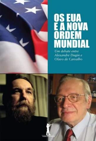 Baixar Os Eua e a Nova Ordem Mundial - Alexandre Dugin ePub PDF Mobi ou Ler Online