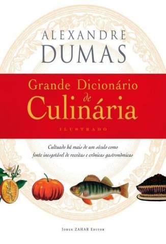 Baixar Livro Grande Dicionário de Culinária - Alexandre Dumas em ePub PDF Mobi ou Ler Online
