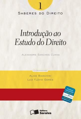 Baixar Introdução Ao Estudo do Direito - Saberes do Direito Vol. 1 - Alexandre Sanches Cunha ePub PDF Mobi ou Ler Online