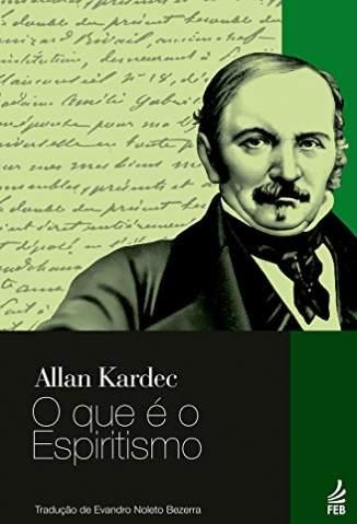 Baixar Livro O Que é o Espiritismo - Allan Kardec em ePub PDF Mobi ou Ler Online