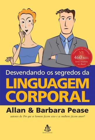 Baixar Desvendando Os Segredos da Linguagem Corporal - Allan Pease ePub PDF Mobi ou Ler Online