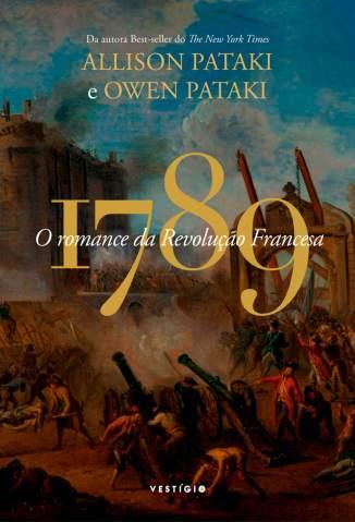 Baixar Livro 1789 - O Romance da Revolução Francesa - Allison Pataki em ePub PDF Mobi ou Ler Online