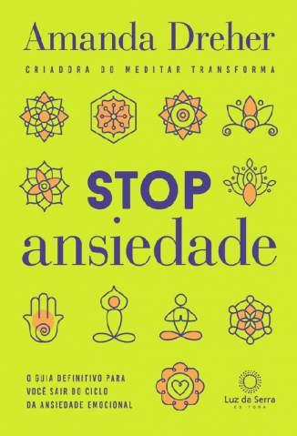 Baixar Livro Stop Ansiedade - Amanda Dreher em ePub PDF Mobi ou Ler Online