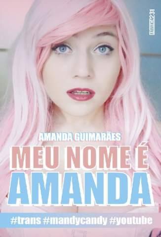 Baixar Meu Nome é Amanda - Amanda Guimarães ePub PDF Mobi ou Ler Online