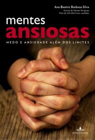Baixar Livro Mentes Ansiosas - Ana Beatriz Barbosa Silva em ePub PDF Mobi ou Ler Online