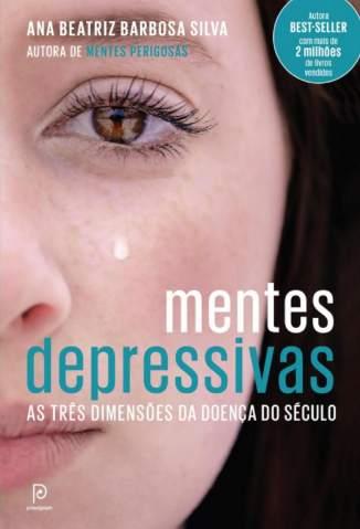 Baixar Livro Mentes Depressivas - Ana Beatriz Barbosa Silva em ePub PDF Mobi ou Ler Online