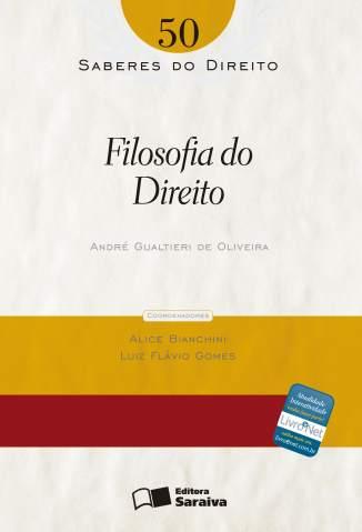 Baixar Filosofia do Direito - Saberes do Direito Vol. 50 - André Gualtieri de Oliveira  ePub PDF Mobi ou Ler Online