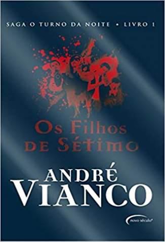 Baixar Livro Os Filhos de Sétimo - O Turno da Noite Vol. 1 - André Vianco em ePub PDF Mobi ou Ler Online