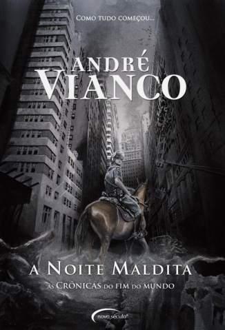 Baixar Livro A Noite Maldita - Crônicas do Fim do Mundo - André Vianco em ePub PDF Mobi ou Ler Online