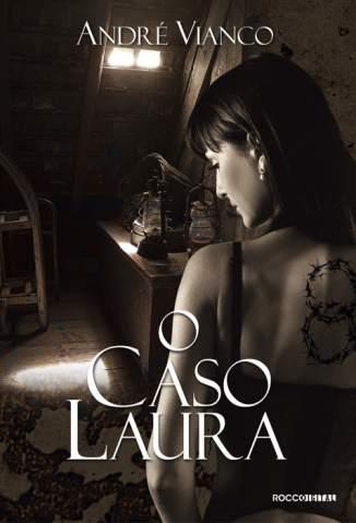 Baixar Livro O Caso Laura - André Vianco em ePub PDF Mobi ou Ler Online