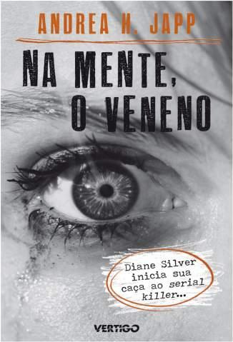 Baixar Na Mente, o Veneno - Andrea H. Japp ePub PDF Mobi ou Ler Online