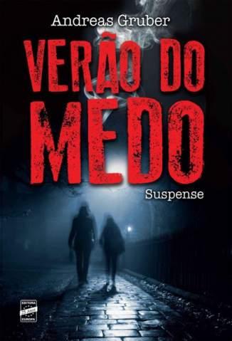 Baixar Livro Verão do Medo - Andreas Gruber em ePub PDF Mobi ou Ler Online