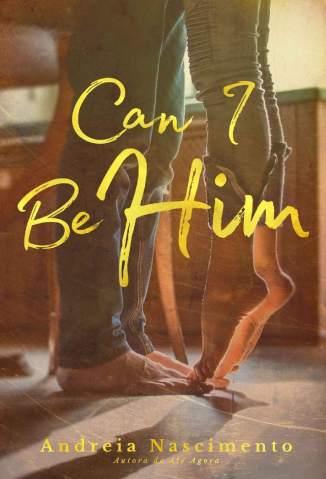 Baixar Livro Can I Be Him: Único - Andreia Nascimento em ePub PDF Mobi ou Ler Online