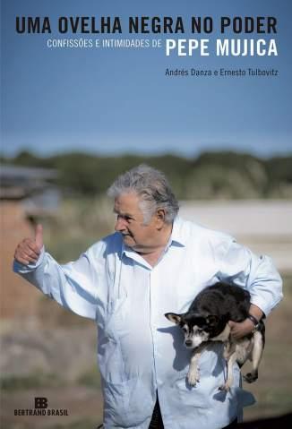 Baixar Livro Pepe Mujica, Uma Ovelha Negra No Poder - Andrés Danza em ePub PDF Mobi ou Ler Online