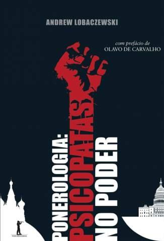 Baixar Livro Ponerologia: Psicopatas No Poder - Andrew Lobaczewski em ePub PDF Mobi ou Ler Online