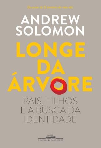 Baixar Livro Longe da Árvore - Andrew Solomon em ePub PDF Mobi ou Ler Online