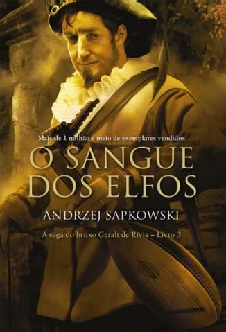 Baixar Livro O Sangue dos Elfos - A Saga do Bruxo Geralt de Rívia Vol. 3 - Andrezej Sapkowski em ePub PDF Mobi ou Ler Online