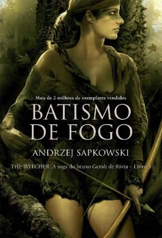 Baixar Livro Batismo de Fogo - The Witcher Vol. 5 - Andrzej Sapkowski em ePub PDF Mobi ou Ler Online