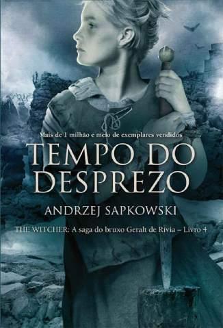 Baixar Livro Tempo do Desprezo - The Witcher Vol. 4 - Andrzej Sapkowski em ePub PDF Mobi ou Ler Online
